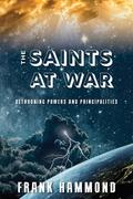 Saints at War: Spiritual Warfare Over Families, Churches, Cities and Nations
