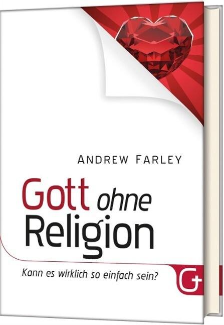 Gott ohne Religion als Buch von Andrew Farley