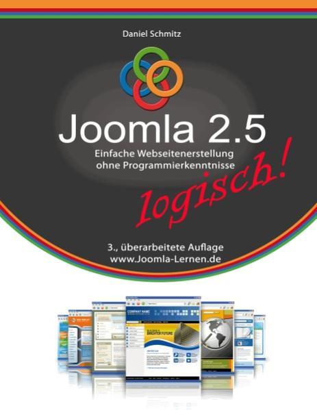 Joomla 2.5 logisch! als Buch von Daniel Schmitz