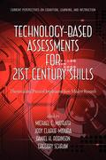 Technology-Based Assessments for 21st Century Skills: Theoretical and Practical Implications from Modern Research