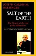 Salt of the Earth: Christianity and the Catholic Church at the End of the Millennium: An Interview with Peter Seewald