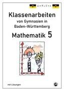 Mathematik 5, Klassenarbeiten von Gymnasien in Baden-Württemberg mit Lösungen