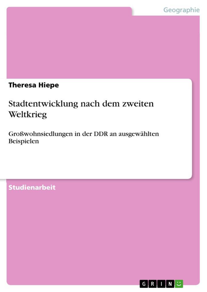 Stadtentwicklung nach dem zweiten Weltkrieg als eBook Download von Theresa Hiepe - Theresa Hiepe