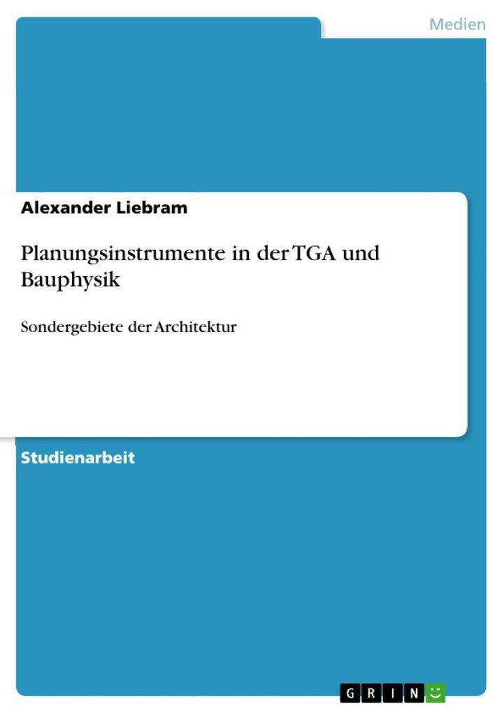 Planungsinstrumente in der TGA und Bauphysik al...