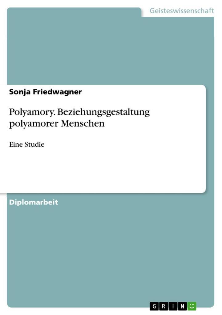 Polyamory - eine Studie zur Beziehungsgestaltun...