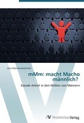 mMm: macht Macho männlich?