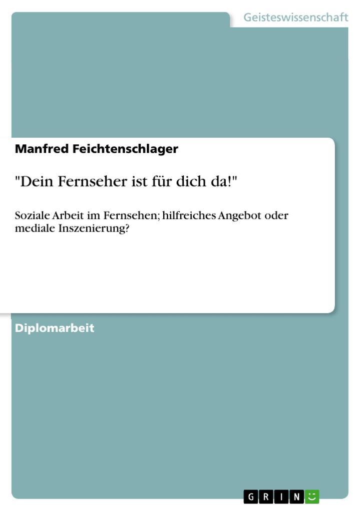 Dein Fernseher ist für dich da! als eBook Download von Manfred Feichtenschlager - Manfred Feichtenschlager
