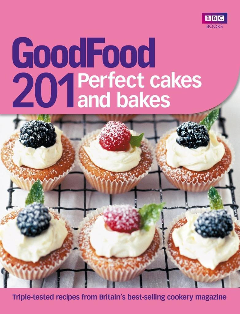 Good Food: 201 Perfect Cakes and Bakes als eBoo...