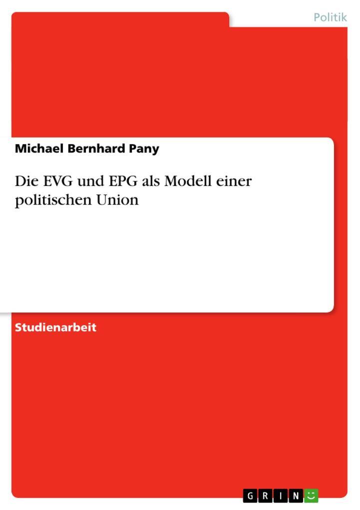 Die EVG und EPG als Modell einer politischen Un...