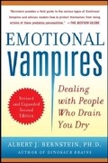 Emotional Vampires: Dealing with People Who Drain You Dry, Revised and Expanded