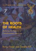 The Roots of Health: Realizing the Potential of Complementary Medicine