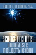 Science Declares Our Universe Is Intelligently Designed