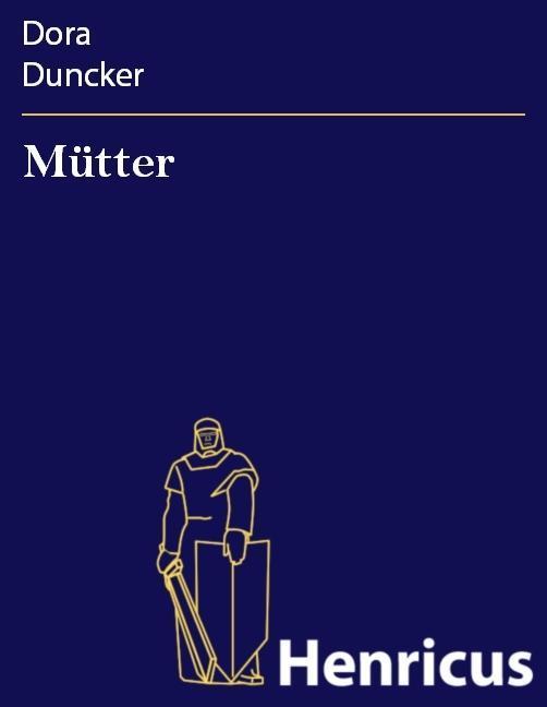 Mütter als eBook Download von Dora Duncker - Dora Duncker