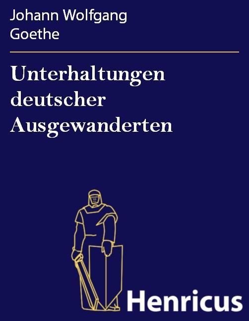Unterhaltungen deutscher Ausgewanderten als eBook epub