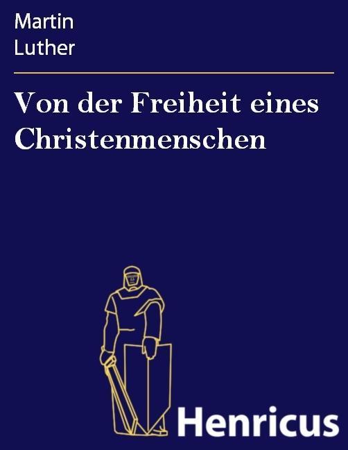 Von der Freiheit eines Christenmenschen als eBook epub