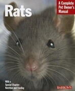 Rats: Everything about Purchase, Care, Nutrition, Handling, and Behavior