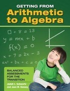 Getting from Arithmetic to Algebra: Balanced Assessments for the Transition