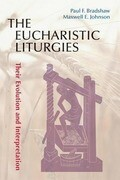 Eucharistic Liturgies: Their Evolution and Interpretation