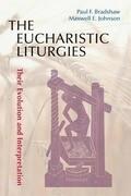 The Eucharistic Liturgies: Their Evolution and Interpretation