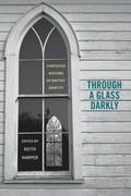 Through a Glass Darkly: Contested Notions of Baptist Identity