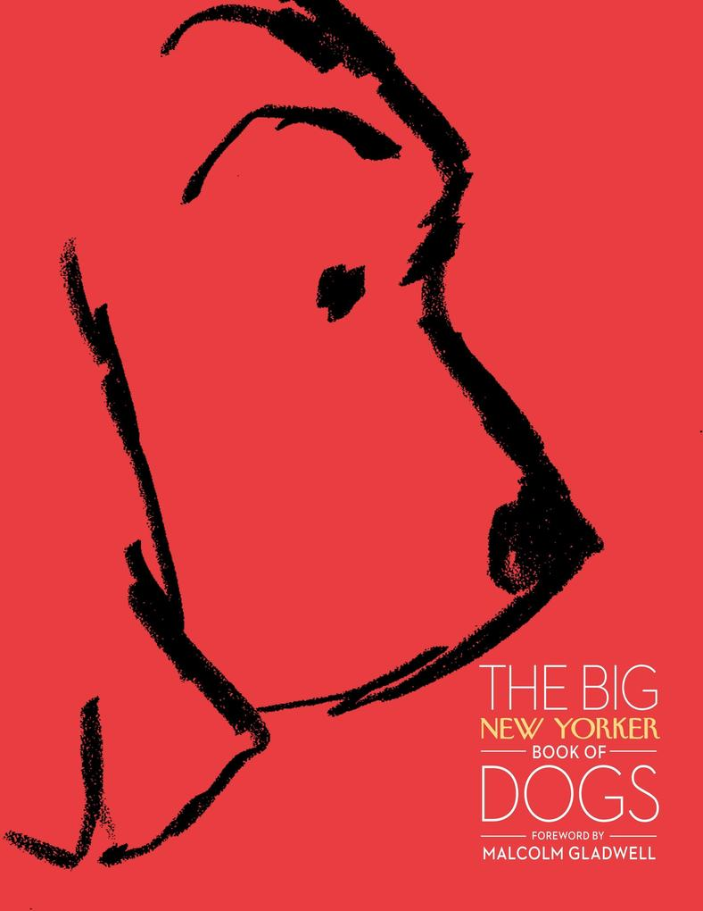 Big New Yorker Book of Dogs als Buch von