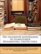 Die Ingenieur-Mathematik in Elementarer Behandlung, Erster theil