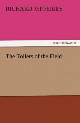 The Toilers of the Field als Buch (kartoniert)