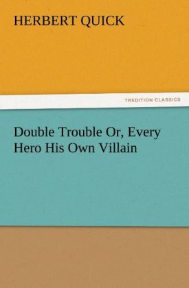 Double Trouble Or, Every Hero His Own Villain als Buch (kartoniert)