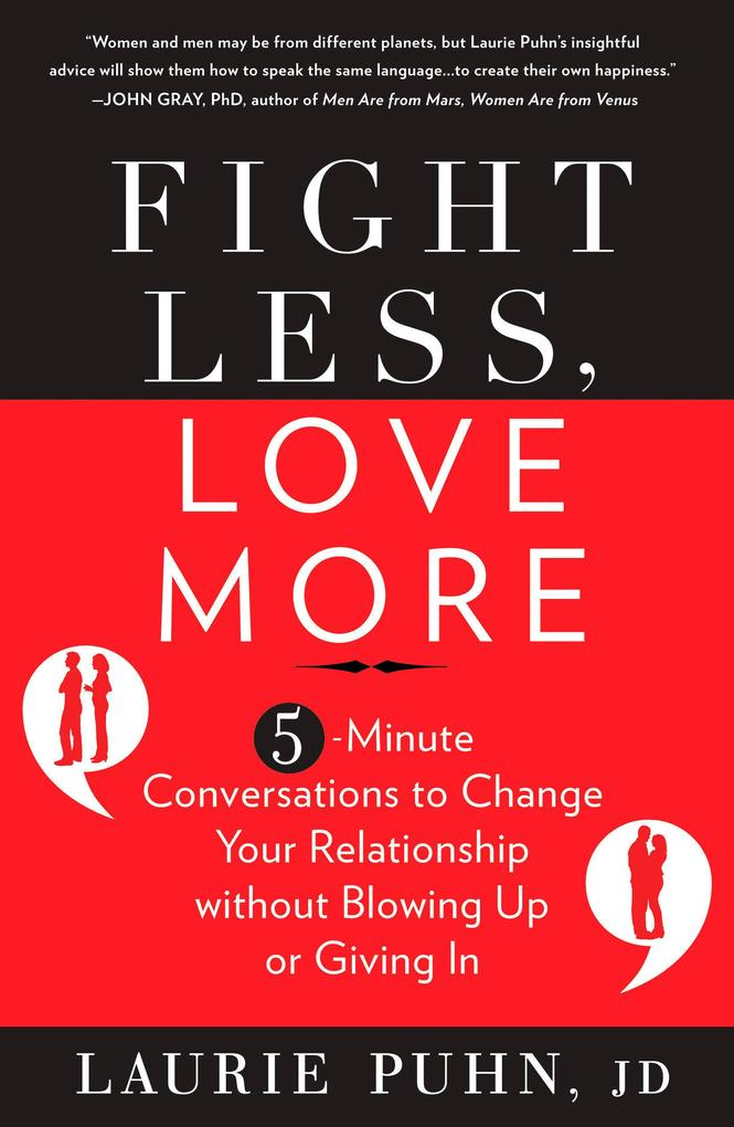 Fight Less, Love More: 5-Minute Conversations to Change Your Relationship Without Blowing Up or Giving in als Taschenbuch
