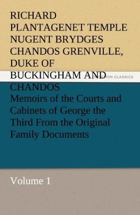 Memoirs of the Courts and Cabinets of George the Third From the Original Family Documents, Volume 1 als Buch (kartoniert)