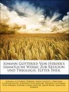 Johann Gottfried Von Herder's sämmtliche Werke: Zur Religion und Theologie. Elfter Theil