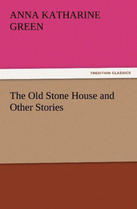 The Old Stone House and Other Stories als Buch ...