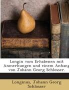 Longin vom Erhabenen mit Anmerkungen und einem Anhang von Johann Georg Schlosser.