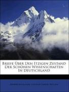 Briefe ueber den itzigen zustand der schönen Wissenschaften in Deutschland