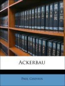 Ackerbau als Taschenbuch von Droysen, Paul Gise...