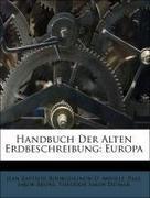 Handbuch der alten Erdbeschreibung: Europa, Erster Band