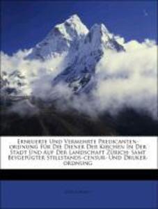 Erneuerte und vermehrte Predicanten-Ordnung für...