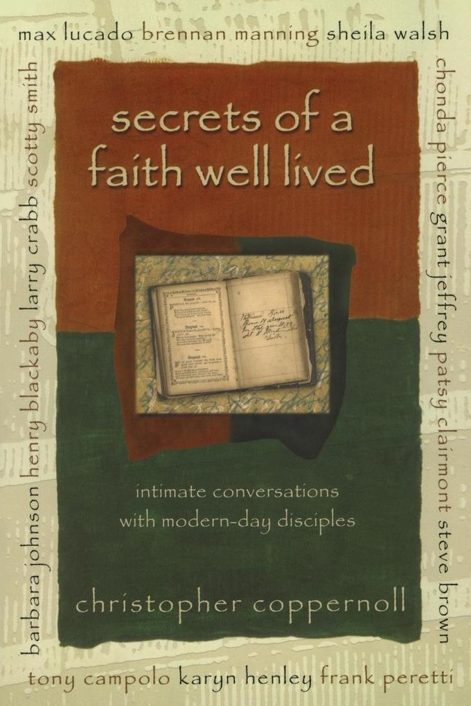 Secrets of a Faith Well Lived: Intimate Conversations with Modern-Day Disciples als Taschenbuch