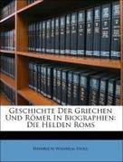 Geschichte der Griechen und Römer in Biographien, Zweiter Band. Die Helden Roms, Zweite Auflage