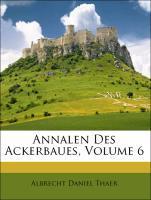 Annalen Des Ackerbaues, Sechster Band als Tasch...