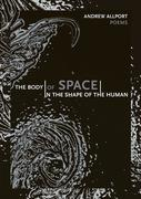 The Body of Space in the Shape of the Human