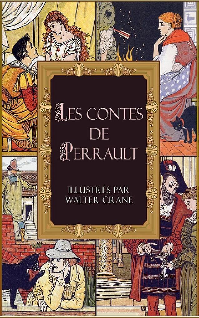 Les contes de Perrault illustrés par Walter Crane als eBook