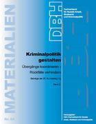 Kriminalpolitik gestalten: Übergänge koordinieren - Rückfälle verhindern
