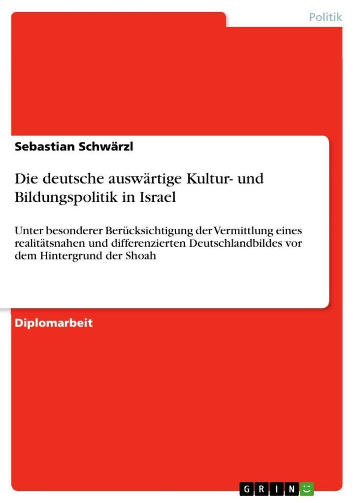 Die deutsche auswärtige Kultur- und Bildungspolitik in Israel als eBook epub