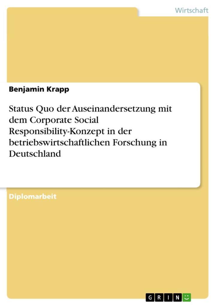 Status Quo der Auseinandersetzung mit dem Corporate Social Responsibility-Konzept in der betriebswirtschaftlichen Forschung in Deutschland als eBo... - Benjamin Krapp