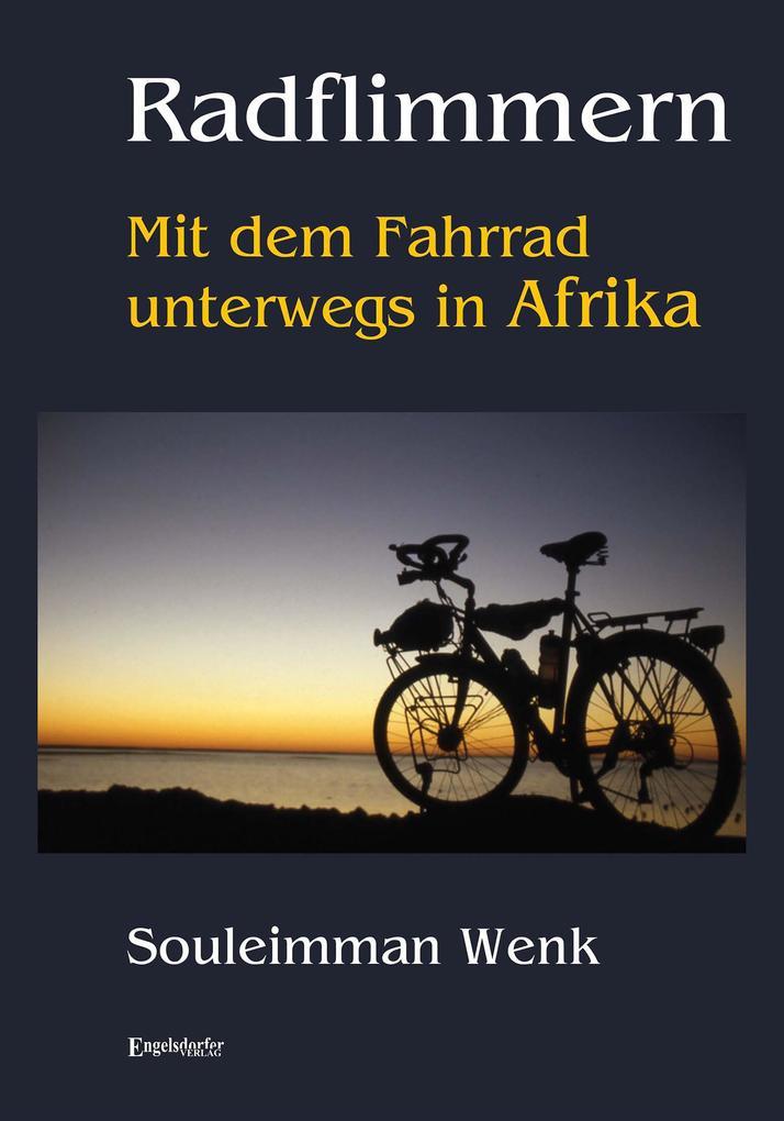 Radflimmern - Mit dem Fahrrad unterwegs in Afri...