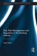 Risk, Risk Management and Regulation in the Banking Industry: The Risk to Come