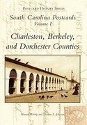 South Carolina Postcards, Volume 1: Charleston, Berkeley, and Dorchester Counties