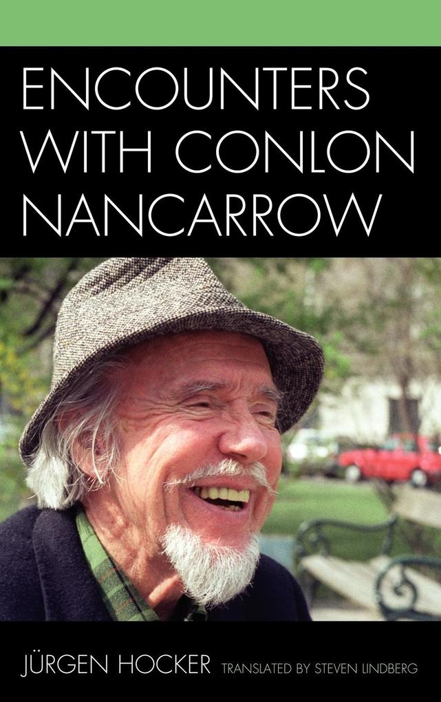 Encounters with Conlon Nancarrow als Buch (gebunden)