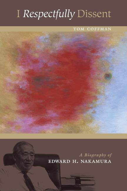 I Respectfully Dissent: The Biography of Edward H. Nakamura als Taschenbuch